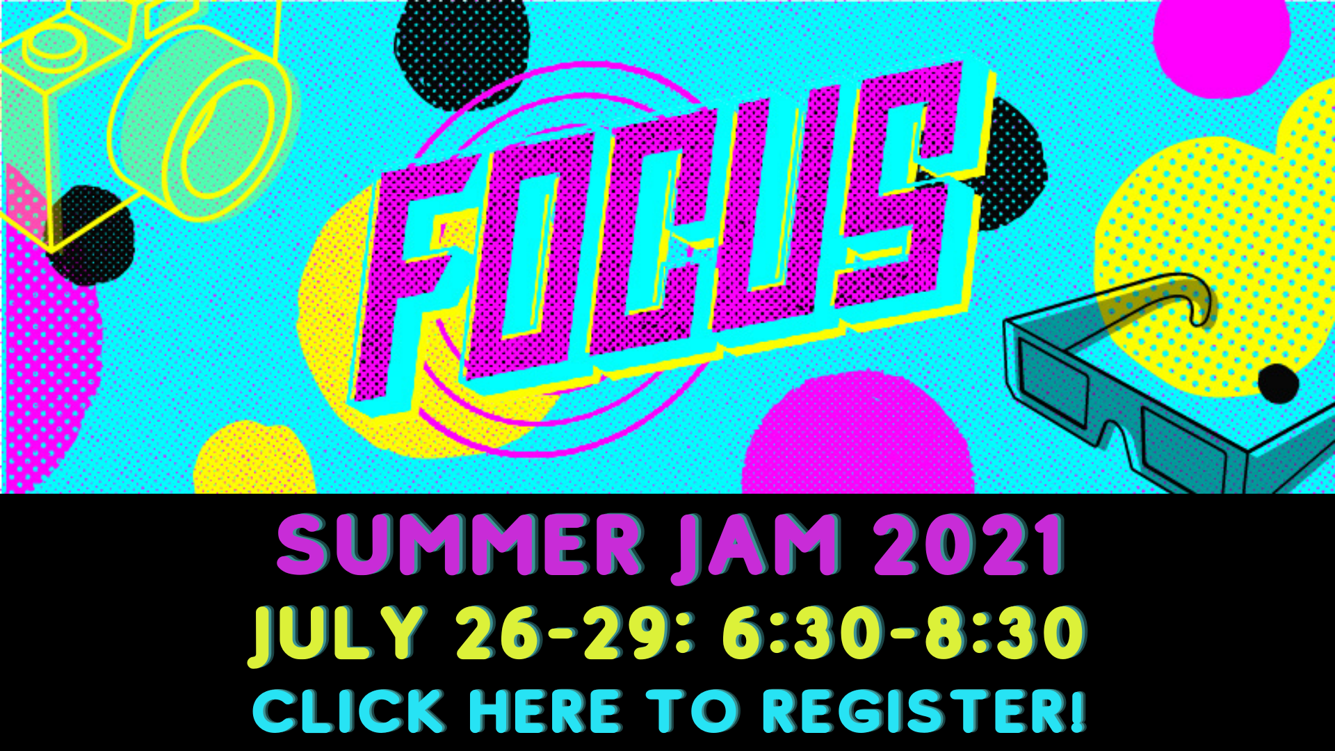 Summer Jam 2021 registration graphic. The word focus in retro graphics and 3d glasses.
